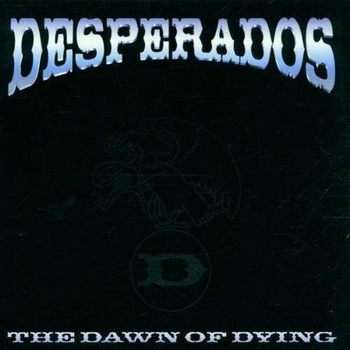 Desperados - The Dawn of Dying - Preis vom 18.06.2021 04:47:54 h