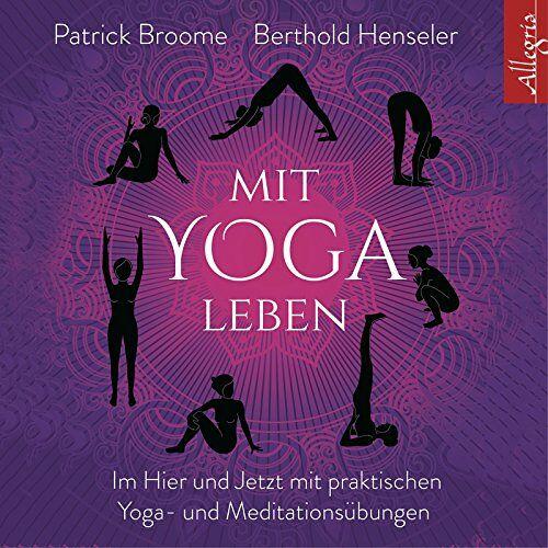 Patrick Broome - Mit Yoga leben: Im Hier und Jetzt mit achtsamen Yoga- und Meditationsübungen: 3 CDs - Preis vom 16.10.2021 04:56:05 h