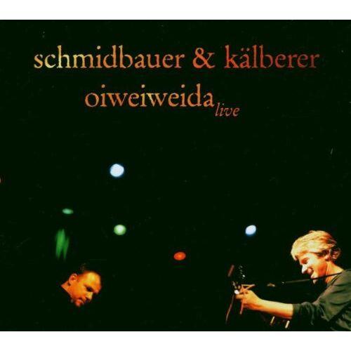 Schmidbauer & Kälberer - Oiweiweida Live - Preis vom 29.07.2021 04:48:49 h