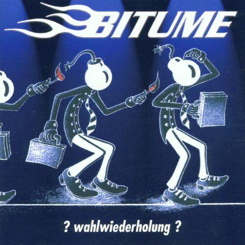 Bitume - Wahlwiederholung? - Preis vom 20.06.2021 04:47:58 h