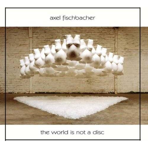 Axel Fischbacher - The World Is Not A Disc - Preis vom 13.06.2021 04:45:58 h