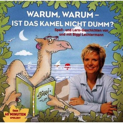 Biggi Lechtermann - Warum,Warum-Ist das Kamel N - Preis vom 22.06.2021 04:48:15 h