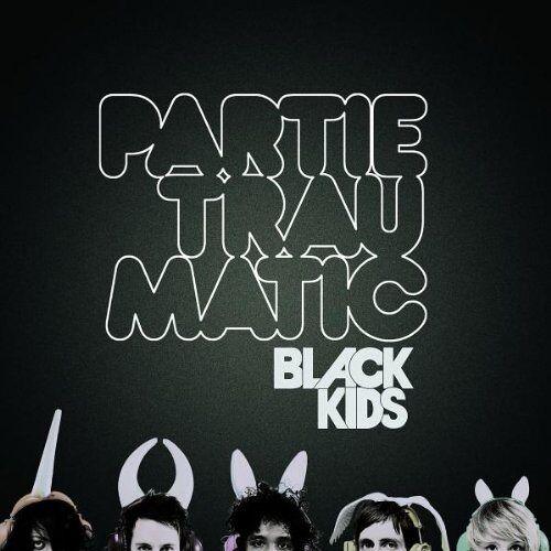 Black Kids - Partie Traumatic - Preis vom 18.06.2021 04:47:54 h
