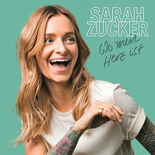 Sarah Zucker - Wo Mein Herz Ist - Preis vom 22.06.2021 04:48:15 h