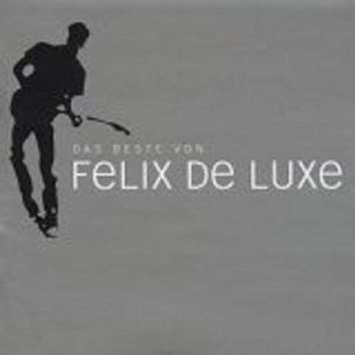 Felix de Luxe - Das Beste Von Felix de Luxe - Preis vom 09.06.2021 04:47:15 h