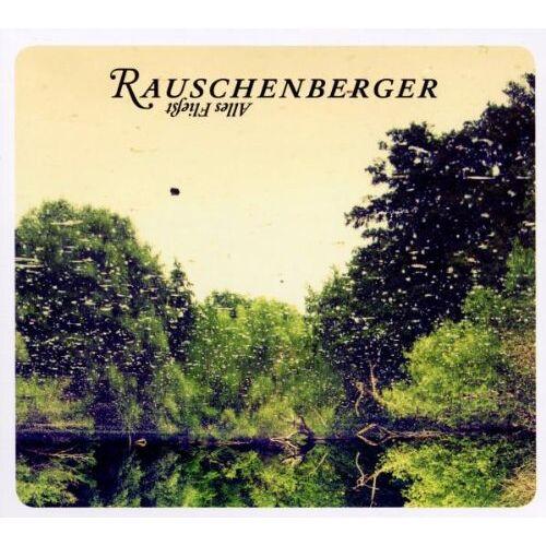 Rauschenberger - Alles Fließt - Preis vom 22.06.2021 04:48:15 h