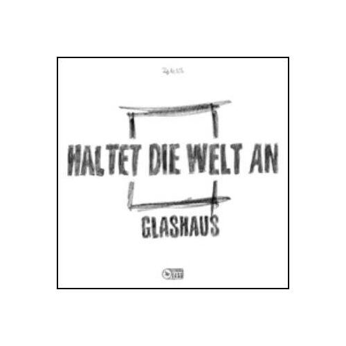 Glashaus - Haltet die Welt An - Preis vom 13.06.2021 04:45:58 h