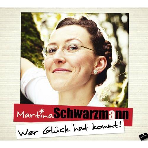 Martina Schwarzmann - Wer Glück hat kommt! - Preis vom 13.06.2021 04:45:58 h