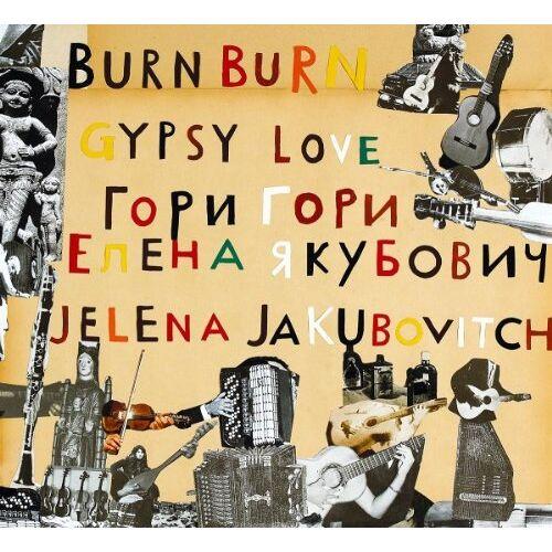 Jelena Jakubovitch - Burn Burn Gypsy Love - Preis vom 18.06.2021 04:47:54 h