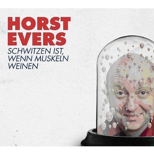 Horst Evers - Schwitzen Ist,Wenn Muskeln We - Preis vom 17.06.2021 04:48:08 h