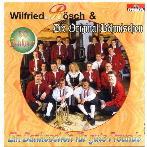 Rösch, Wilfried & die Original Böhmischen - 10 Jahe-Ein Dankeschön mit WIlfried Rösch und die Orig. Böhmischen - Preis vom 20.09.2021 04:52:36 h
