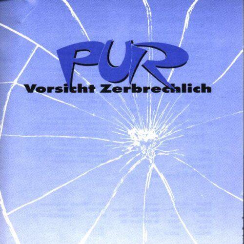 Pur - Vorsicht Zerbrechlich - Preis vom 27.07.2021 04:46:51 h