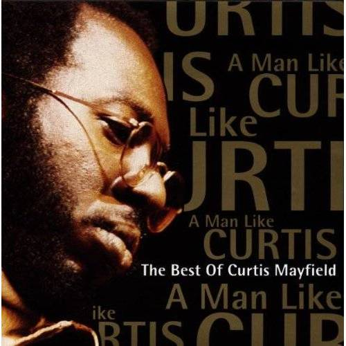 Curtis Mayfield - A Man Like Curtis-the Best - Preis vom 21.06.2021 04:48:19 h