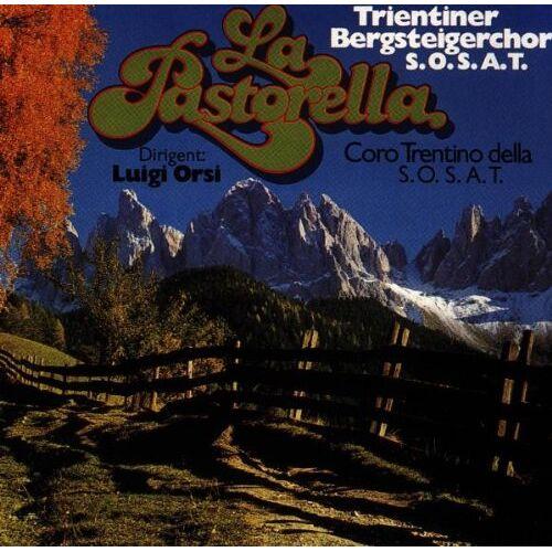 Trientiner Bergsteigerchor - La Pastorella - Preis vom 20.06.2021 04:47:58 h