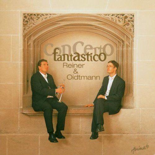Reiner & Oidtmann - Concerto Fantastico - Preis vom 17.06.2021 04:48:08 h