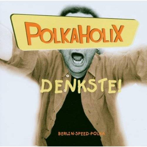 Polkaholix - Denkste - Preis vom 22.06.2021 04:48:15 h