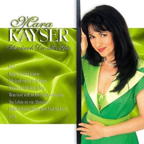 Mara Kayser - Ich Wünsch Dir Alles Gute - Preis vom 22.06.2021 04:48:15 h