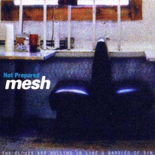Mesh - Not Prepared - Preis vom 13.06.2021 04:45:58 h