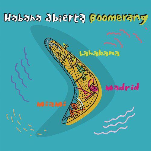 Habana Abierta - Boomerang - Preis vom 09.06.2021 04:47:15 h