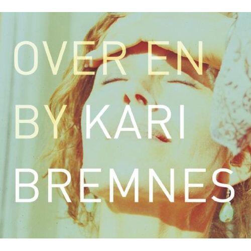 Kari Bremnes - Over en By - Preis vom 13.06.2021 04:45:58 h