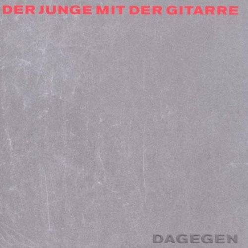 der Junge mit der Gitarre - Dagegen Ltd.... - Preis vom 17.06.2021 04:48:08 h