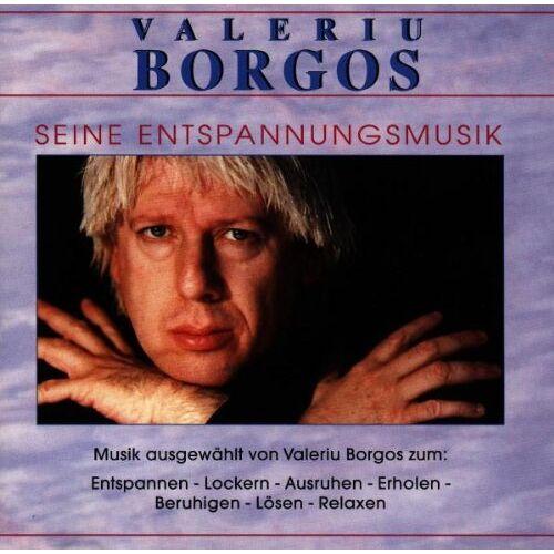 Valeriu Borgos - Seine Entspannungsmusik - Preis vom 14.06.2021 04:47:09 h