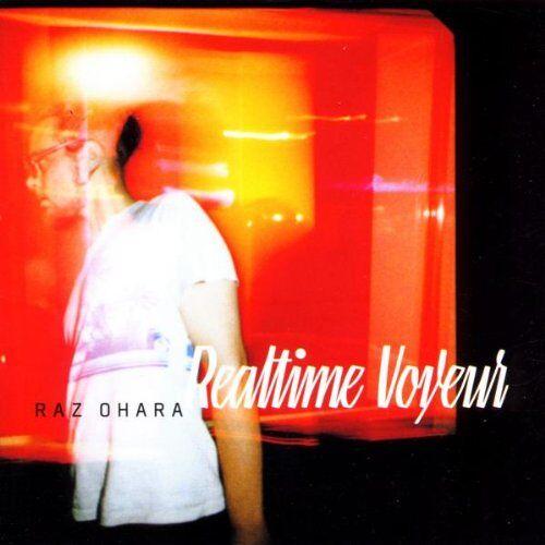Raz Ohara - Realtime Voyeur - Preis vom 21.06.2021 04:48:19 h