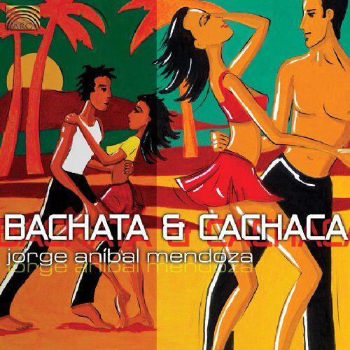 Mendoza, Jorge Anibal - Bachata & Cachaca - Preis vom 17.06.2021 04:48:08 h