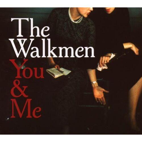 The Walkmen - You & Me - Preis vom 24.07.2021 04:46:39 h