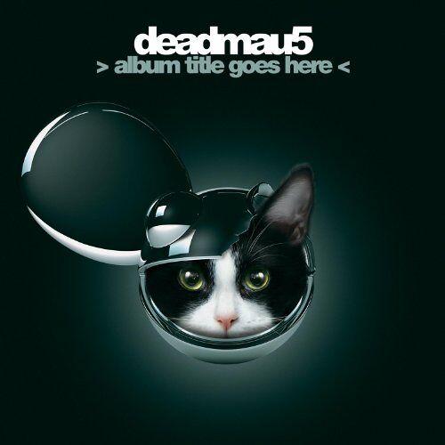 Deadmau5 - > Album Title Goes Here < - Preis vom 11.06.2021 04:46:58 h