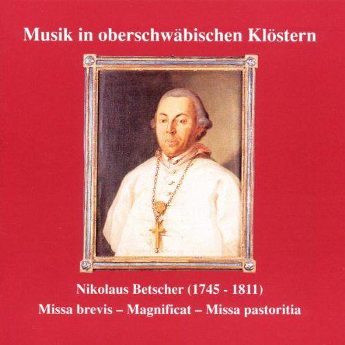 Nikolaus Betscher - Musik in oberschwäbischen Klöstern - Werke von Nikolaus Betscher - Preis vom 03.05.2021 04:57:00 h