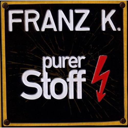 Franz K. - Purer Stoff - Preis vom 23.07.2021 04:48:01 h