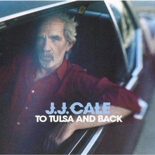 J.J. Cale - To Tulsa & Back - Preis vom 19.06.2021 04:48:54 h