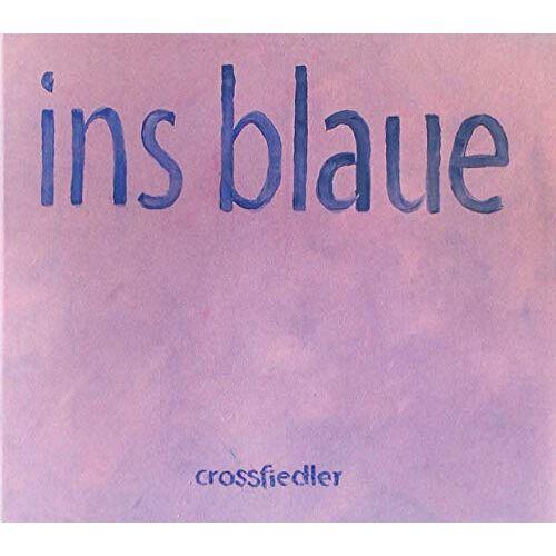 Crossfiedler - Ins Blaue - Preis vom 09.06.2021 04:47:15 h