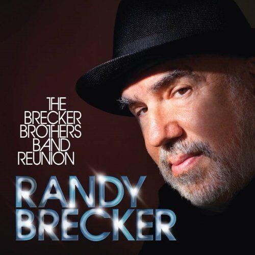 Randy Brecker - The Brecker Brothers Band Reunion - Preis vom 29.07.2021 04:48:49 h