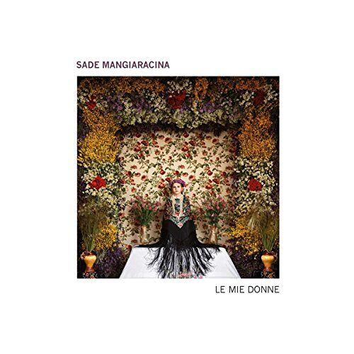 Sade Mangiaracina - Le Mie Donne - Preis vom 21.06.2021 04:48:19 h