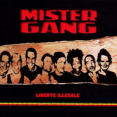 Mister Gang - Liberte Illegale - Preis vom 21.06.2021 04:48:19 h