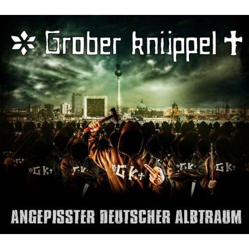 Grober Knüppel - Angepisster Deutscher Albtraum - Preis vom 22.06.2021 04:48:15 h
