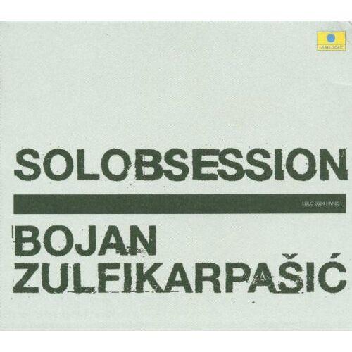 Bojan Zulfikarpasic - Solobsession - Preis vom 16.06.2021 04:47:02 h