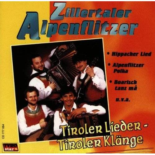 Zillertaler Alpenflitzer - Tiroler Lieder-Tiroler Klänge - Preis vom 22.06.2021 04:48:15 h