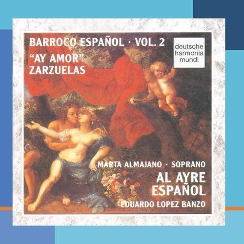Al Ayre Espanol - Barroco Espanol Vol. 2 (Ay amor - Zarzuelas) - Preis vom 11.10.2021 04:51:43 h