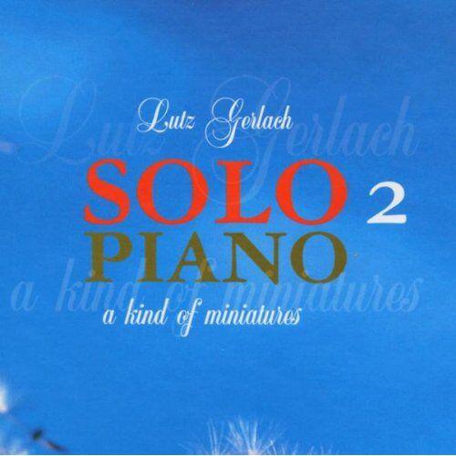 Lutz Gerlach - Solo Piano 2 - Preis vom 17.06.2021 04:48:08 h