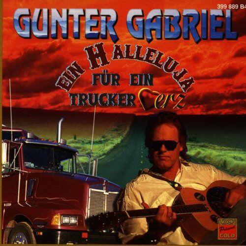 Gunter Gabriel - Ein Halleluja F.E.Truckerherz - Preis vom 22.07.2021 04:48:11 h