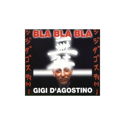 Gigi D'Agostino - Bla Bla Bla - Preis vom 16.06.2021 04:47:02 h