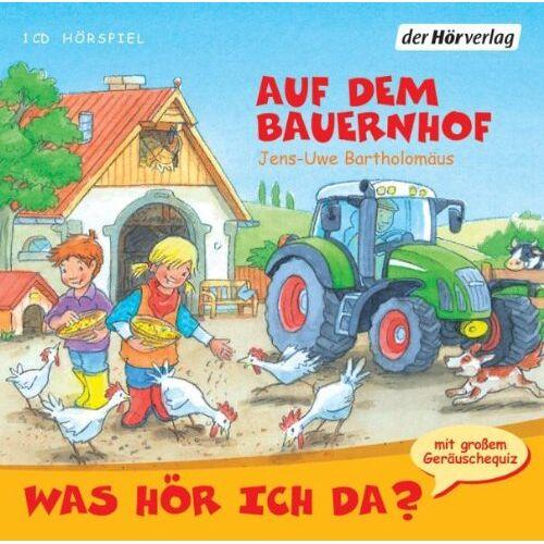 Jens-Uwe Bartholomäus - Was hör ich da? Auf dem Bauernhof - Preis vom 17.05.2021 04:44:08 h