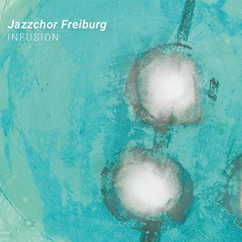 Jazzchor Freiburg - Infusion - Preis vom 11.06.2021 04:46:58 h
