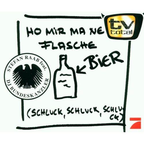 Raab, Stefan Feat.DJ Bundeskanz - Ho Mir Ma Ne Flasche Bier - Preis vom 15.06.2021 04:47:52 h