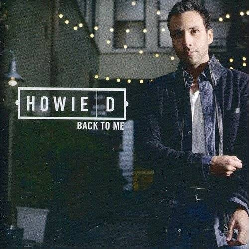 Howie d - Back to Me - Preis vom 16.06.2021 04:47:02 h