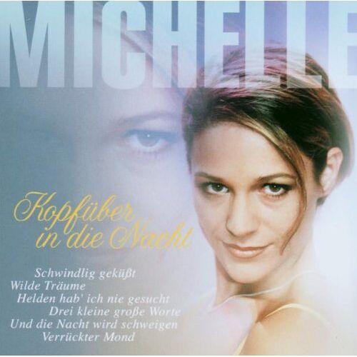 Michelle - Kopfüber in die Nacht - Preis vom 13.09.2021 05:00:26 h