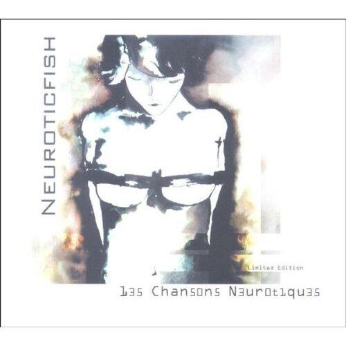 Neuroticfish - Les Chansons Neurotiques - Preis vom 16.06.2021 04:47:02 h
